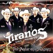 Por Andar En Los Casinos by Los Tiranos Del Norte
