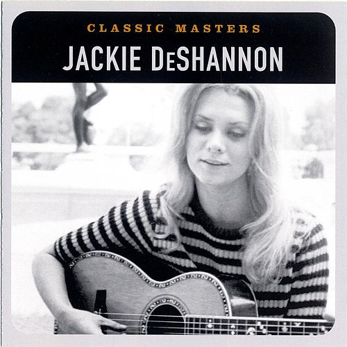 Classic Masters by Jackie DeShannon