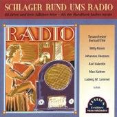 Schlager rund um's Radio (80 Jahre deutscher Rundfunk) by Various Artists