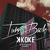 Turn Back by K-Koke