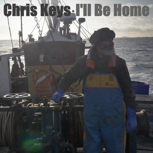 I'll Be Home - Single by Chris Keys
