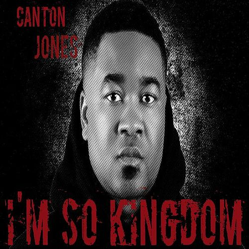 I'm so Kingdom by Canton Jones