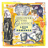 Discover the Classics - Love and Romance by Various Artists