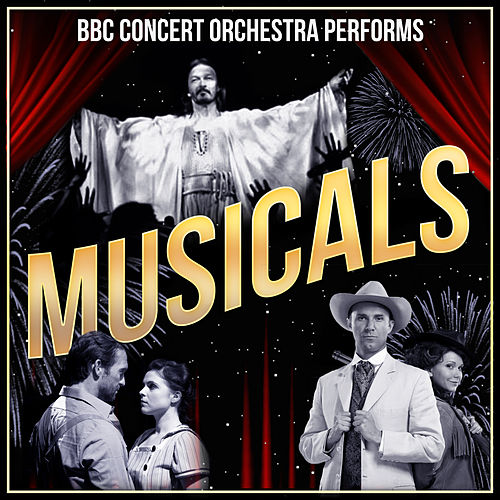 The BBC Concert Orchestra Performs Musicals by BBC Concert Orchestra