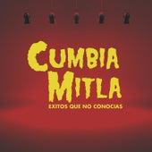 Cumbia Mitla: Exitos Que No Conocias by Various Artists