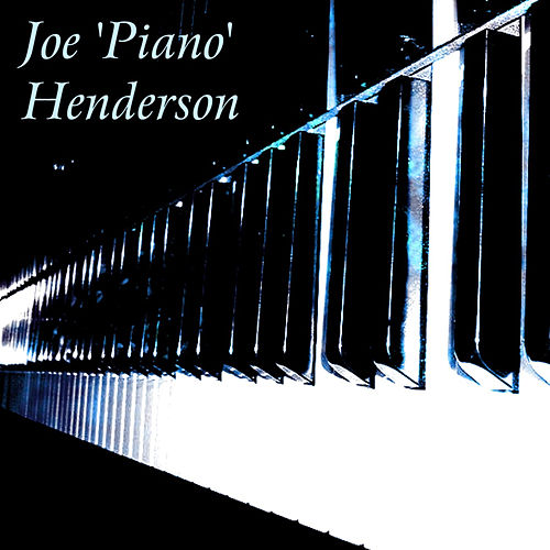 Joe 'Piano' Henderson by Joe Henderson