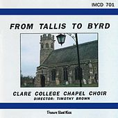 From Tallis To Byrd by Clare College Chapel Choir