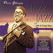 Jazz for a Lazy Day by Dizzy Gillespie