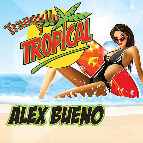 Tranquilo y Tropical by Alex Bueno