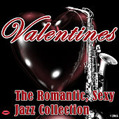 Valentine´s: The Romantic, Sexy Jazz Collection by Various Artists