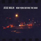 New York Before the War by Jesse Malin