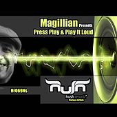 Magillian Presents: Press Play & Play It Loud by Various Artists