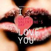 Happy Valentine's Day - I Love You by Various Artists