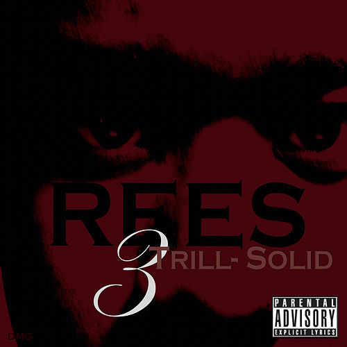 Trill-Solid 3 by Rees