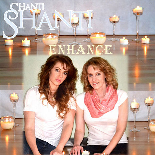 Enhance by Shanti Shanti