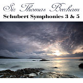 Schubert: Symphony Nos. 3 & 5 by Sir Thomas Beecham