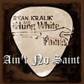 Ain't No Saint by Ryan Kralik