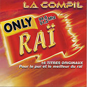Only Raï: La compil by Various Artists