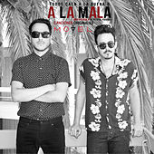 "A la Mala (From ""A la Mala"") by Motel"