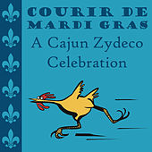 Courir De Mardi Gras: A Cajun Zydeco Celebration by Various Artists