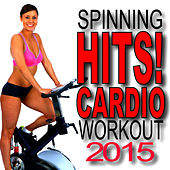 Spinning Hits! Cardio Workout 2015 by Cardio Workout