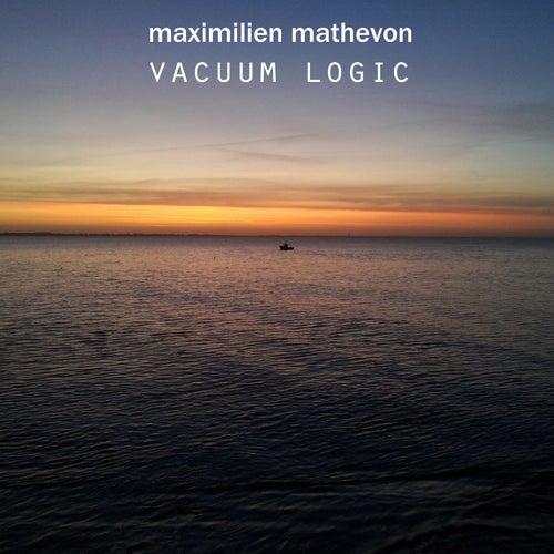 Vacuum Logic by Maximilien Mathevon