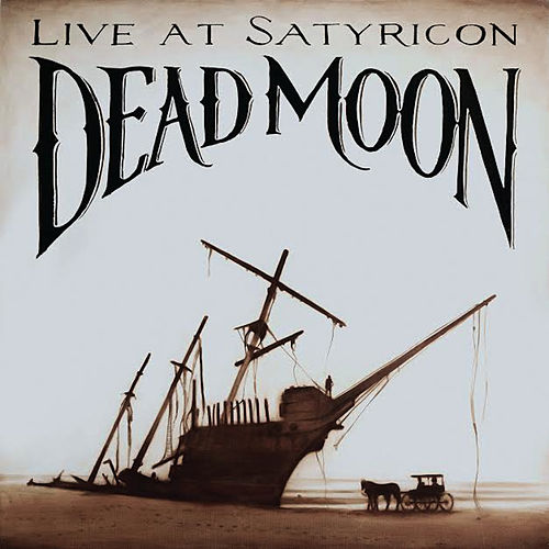 Dead Moon, Live at Satyricon by Dead Moon