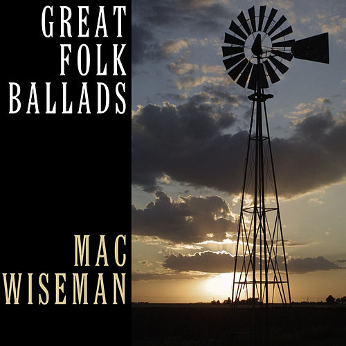 Great Folk Ballads by Mac Wiseman