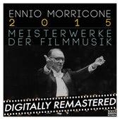 Ennio Morricone 2015: Meisterwerke der Filmmusik by Ennio Morricone