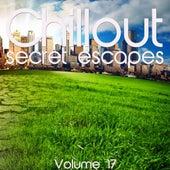 Chillout: Secret Escapes, Vol. 17 by Various Artists