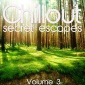 Chillout: Secret Escapes, Vol. 3 by Various Artists