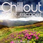 Chillout: Secret Escapes, Vol. 18 by Various Artists