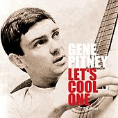 Let's Cool One by Gene Pitney