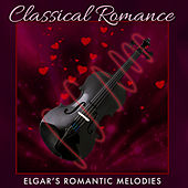 Classical Romance: Elgar's Romantic Melodies by Various Artists