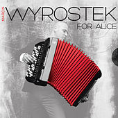 For Alice by Marcin Wyrostek