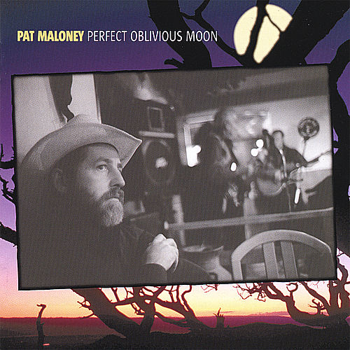 Perfect Oblivious Moon by Pat Maloney