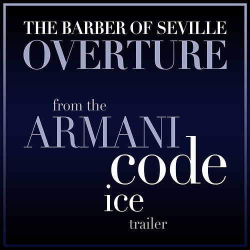 The Barber of Seville - Overture (From The Armani Code - Ice Traile...