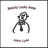 Beauty Looks Away by John Lyle