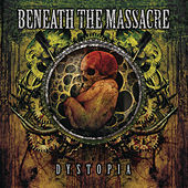 Dystopia by Beneath The Massacre