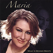 What a Woman Wants by Maria
