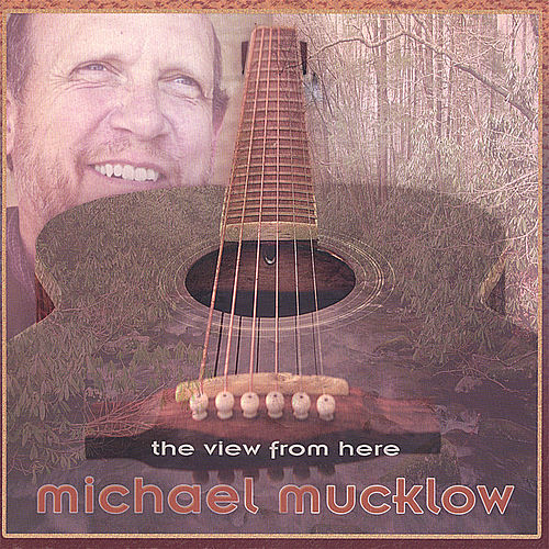 The View From Here by Michael Mucklow