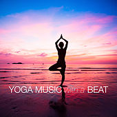 Yoga Music with a Beat by Various Artists