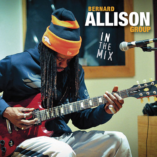 In the Mix by Bernard Allison