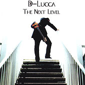 The Next Level by D-Lucca