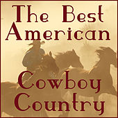 The Best American Cowboy Country Songs by Various Artists