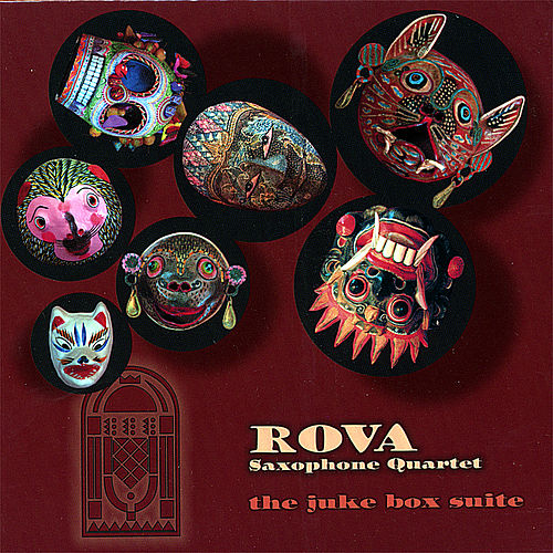 Juke Box Suite by Rova Saxophone Quartet