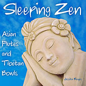 Sleeping Zen (Asian Flute & Tibetan Bowls) by Jessita Reyes