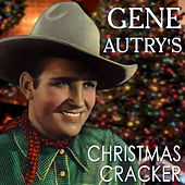 Gene Autry's Christmas Cracker by Gene Autry