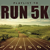Playlist to Run 5k by Various Artists