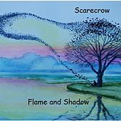Flame and Shadow by Scarecrow